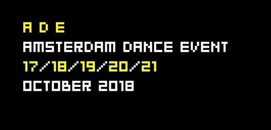 Amsterdam Dance Event edition 2018 !